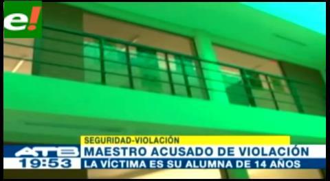 Cochabamba: Profesor que violó varias veces a su alumna fue enviado a la cárcel