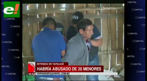 Detienen a hombre acusado de abusar de 20 menores en Yapacaní