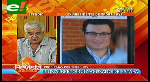 Denuncian por estafa a Luis Alberto Ruíz