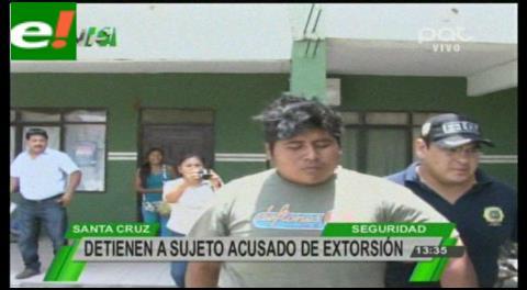 Detienen a sujeto acusado de extorsión