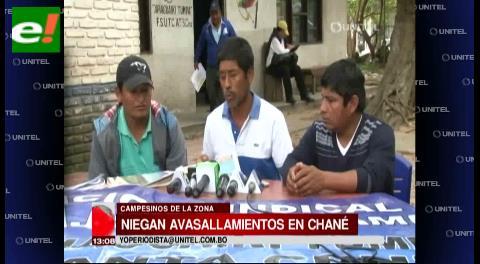 Campesinos niegan avasallamientos en Chané