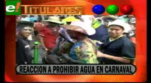 Titulares de TV: Reacciones ante prohibición de utilizar agua en los días de carnaval en Santa Cruz