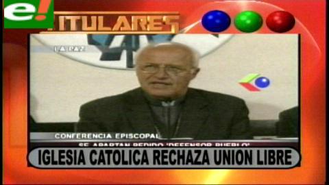 Titulares: Iglesia Católica rechaza la unión libre