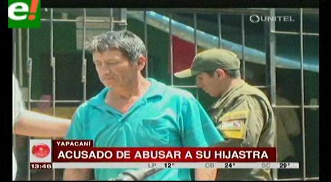 Yapacaní. Hombre que violaba a su hijastra reconoce el delito