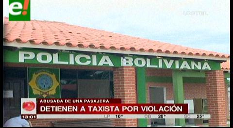 Santa Cruz. Taxista es acusado de abusar de pasajera en Warnes