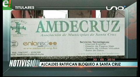 Titulares de TV: La Amdecruz ratificó cercar Santa Cruz desde mañana