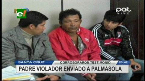 Padre que abusó de su hija acaba en Palmasola