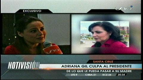 """Adriana Gil: """"Si le pasa algo a mi madre, la culpa será de Evo Morales"""""""