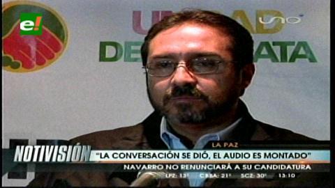 """Navarro califica de """"canallada"""" y de montaje el audio en su contra; dice que no renunciará"""