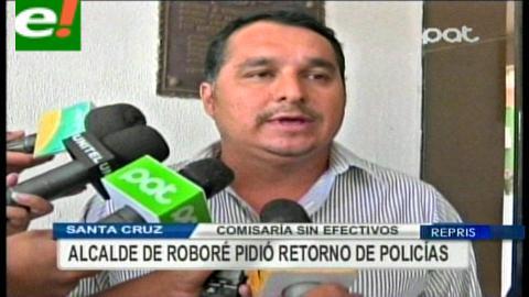 Alcalde de Roboré pide retorno de policías