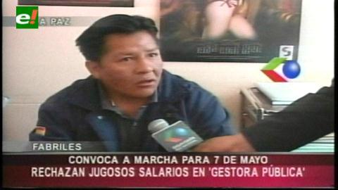 Fabriles de La Paz marcharán el 7 de mayo contra la Gestora Pública