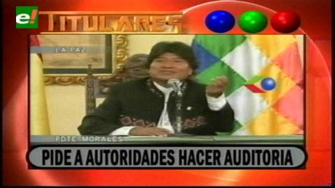 Titulares de TV: Evo pidió a autoridades electas realizar auditorías en sus alcaldías y gobernaciones