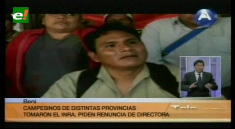 Beni: Campesinos tomaron el INRA, piden la renuncia de su directora