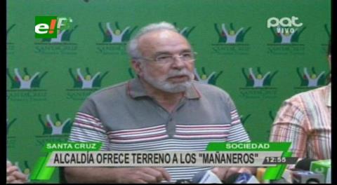 """Municipio cruceño ofrece terrenos a los """"mañaneros"""""""