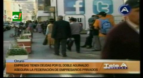 Algunas empresas de Oruro no podrán cubrir el doble aguinaldo