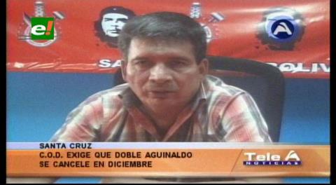 Santa Cruz: COD convoca a marcha para rechazar ampliación del pago del segundo aguinaldo