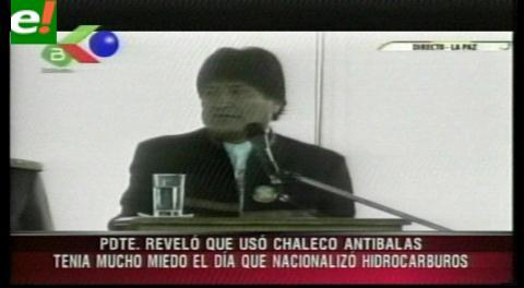 Evo revela que utilizó chaleco antibalas el día en que nacionalizó los hidrocarburos