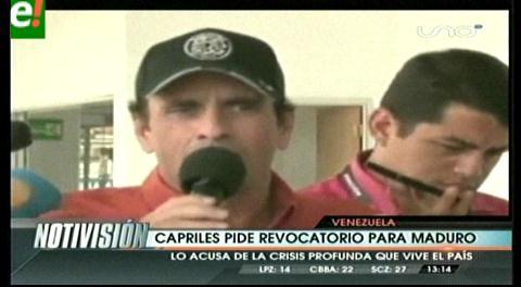 Capriles pide referendo revocatorio para Maduro