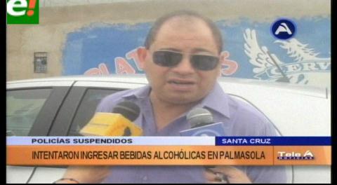 Serán procesados: Dos policías ingresaban bebidas a Palmasola