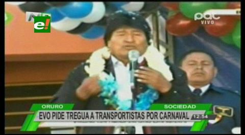 Evo pide una tregua por Carnaval a transportistas