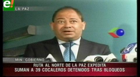 Romero dice que vía hacia los Yungas está expedita y que se aprehendió a 38 cocaleros