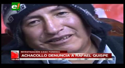 Achacollo denuncia a Rafael Quispe de beneficiarse con el Fondioc
