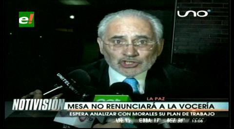 Carlos Mesa no renunciará a ser parte del equipo de la demanda marítima