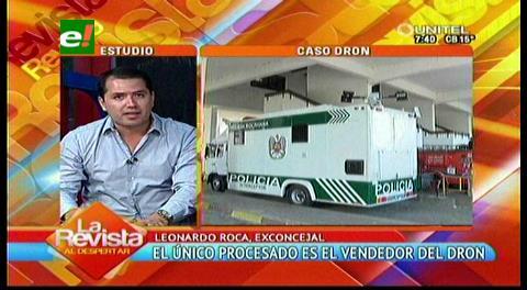 """Ex concejal Leonardo Roca y el caso dron: """"Se debió procesar a José Canudas"""""""