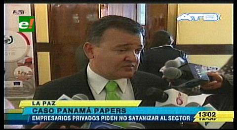 """Caso """"Panamá Papers"""": Piden no """"satanizar"""" al empresariado boliviano"""