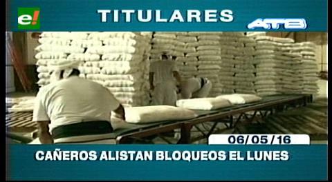 Titulares de TV: Cañeros alistan bloqueo desde el lunes, piden al Gobierno incrementar los cupos de exportación