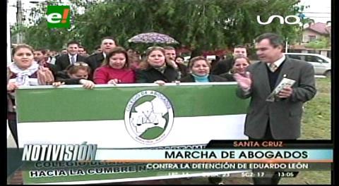 Abogados de Santa Cruz y La Paz marcharon, rechazan la detención de Eduardo León