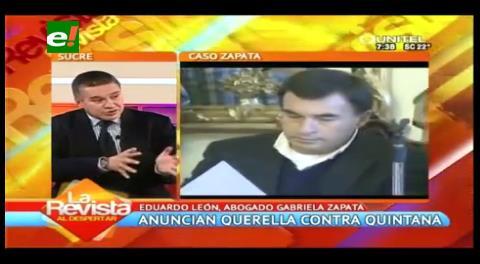 """Abogado de Zapata: """"Las pruebas contra el Ministro Quintana se presentarán mañana"""""""