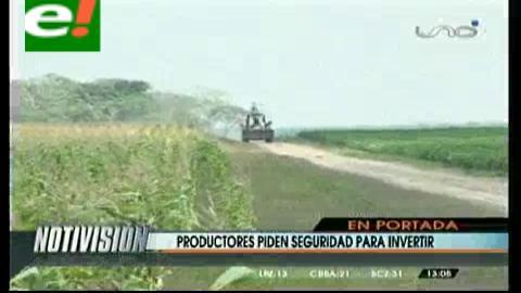 Titulares: Productores piden seguridad para invertir