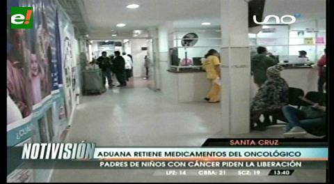 Aduana retiene medicamentos para niños del Oncológico de Santa Cruz