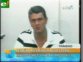 "Suárez: ""Desafió al Presidente a un referéndum revocatorio, si es demócrata aceptará este reto"""