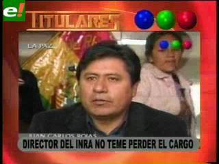 Director del INRA no teme perder el cargo