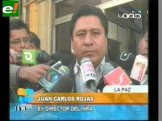 Rojas espera que su destitución del INRA no sea un castigo del MAS