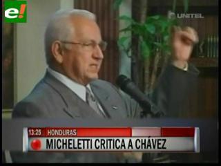 Micheletti advierte sobre injerencia de Chávez en Latinoamérica
