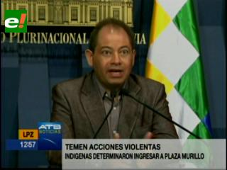 Gobierno teme acciones violentas, indígenas determinan ingresar a Plaza Murillo