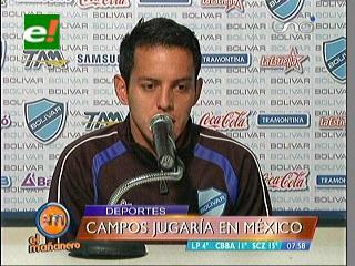 Jhasmani Campos, en la mira de Monterrey de México