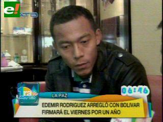 Bolívar tiene todo arreglado con Rodríguez