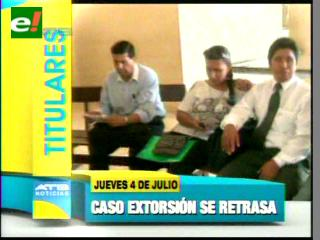 Titulares: Caso extorsión se retrasa por supuestas presiones a jueces y fiscales