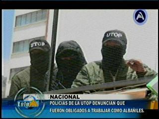 Policías de la UTOP denuncian que fueron obligados a trabajar como albañiles
