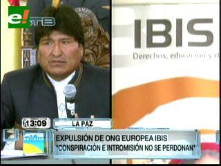"""Evo a la ONG IBIS: """"La conspiración e intromisión no se perdona"""""""