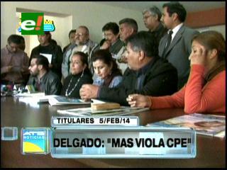 Titulares: Delgado denuncia que el MAS viola constantemente la CPE