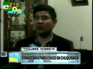 Titulares: Chuquisaca convoca a un paro cívico para el 20 de marzo
