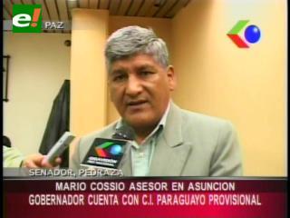 """Senador Pedraza: """"Mario Cossío ya cuenta con cédula de identidad paraguaya"""""""