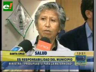 """Ministra de Salud: """"La Maternidad es responsabilidad del Municipio cruceño"""""""