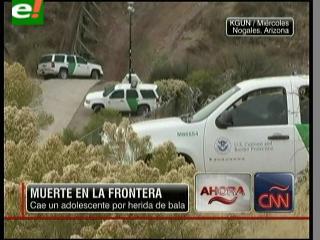 Muerte en la frontera EEUU – México: Cae un adolecente por herida de bala