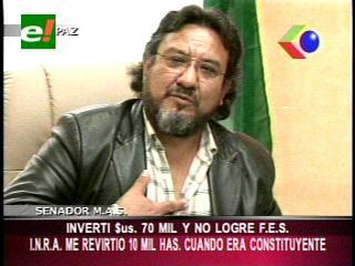 """Senador Jurado: """"INRA me revirtío 11 mil hectáreas cuando era Constituyente"""""""